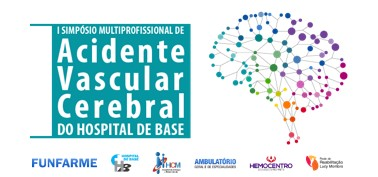 I SIMPÓSIO MULTIPROFISSIONAL DE ACIDENTE VASCULAR CEREBRAL DO HOSPITAL DE BASE